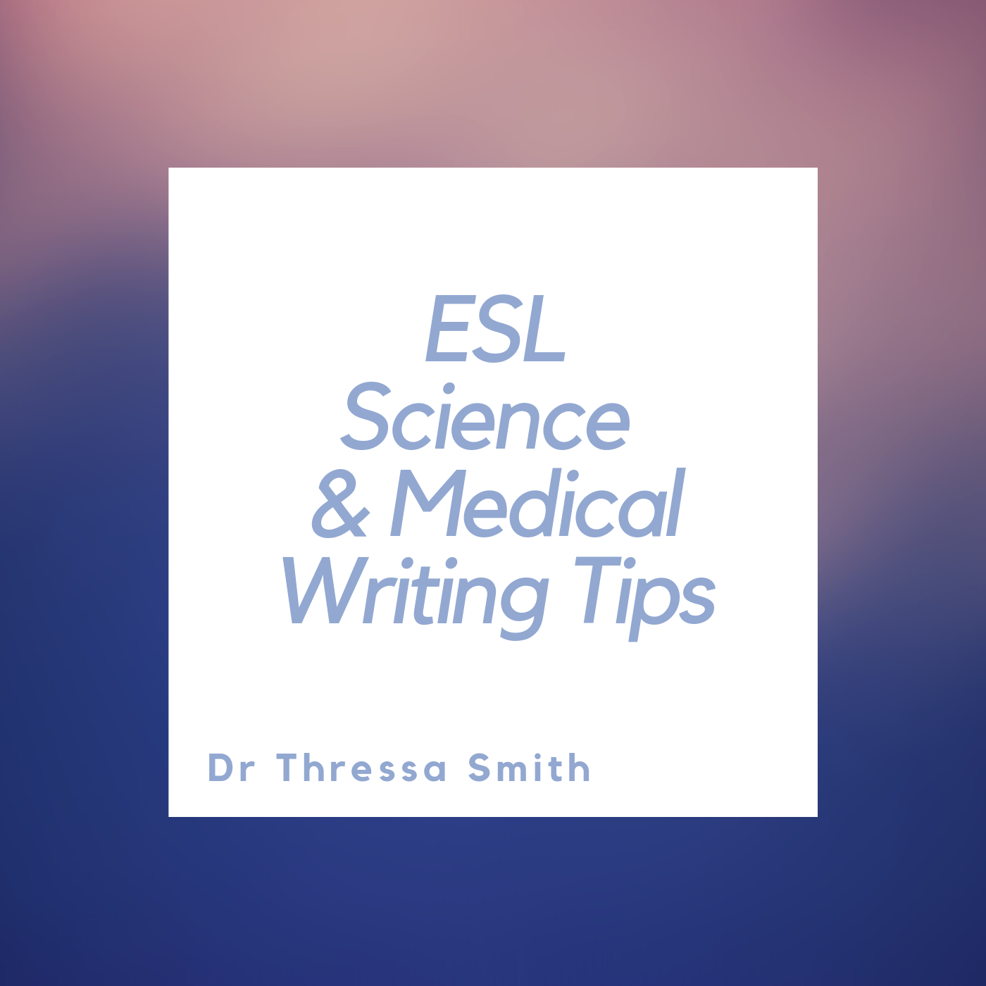 ESL Science and Medical Writing Tips